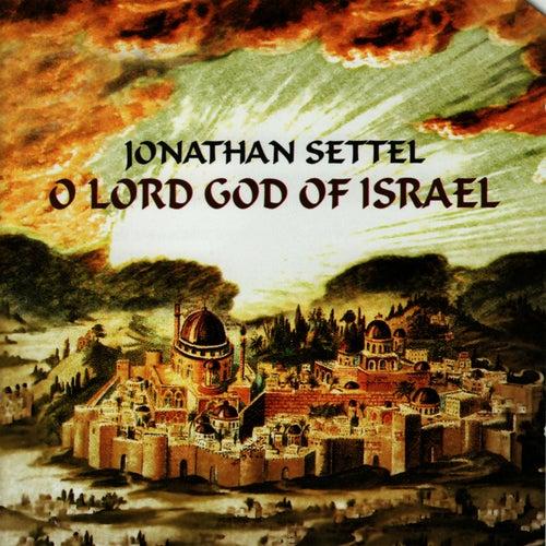 O Lord God of Israel by Jonathan Settel