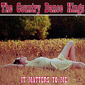It Matters To Me by Country Dance Kings