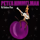My Fabulous Plum by Peter Himmelman