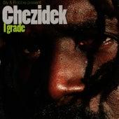 I Grade by Chezidek