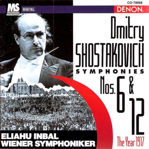 Dmitry Shostakovich: Symphonies No.6 & No.12 (The Year 1917) by Eliahu Inbal