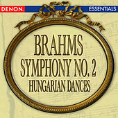 Brahms: Symphony No. 2 - Hungarian Dance Nos. 20 & 21 by Various Artists