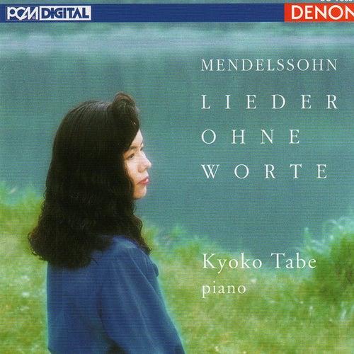 Mendelssohn: Lieder Ohne Worte by Kyoko Tabe