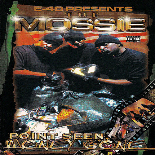 E-40 Presents: Point Seen Money Gone by The Mossie