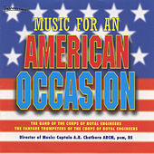 Music For An American Occasion by The Band Of The Corps Of Royal Engineers