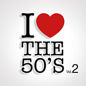 I Love the 50's Vol. 2 by Various Artists