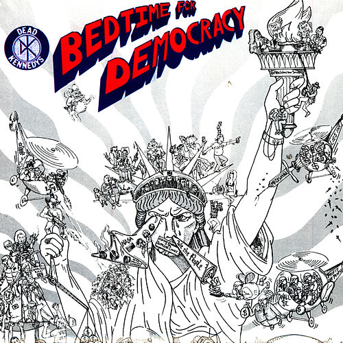 Bedtime For Democracy by Dead Kennedys