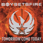 Tomorrow Come Today by Boysetsfire