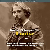 Great Opera Recordings / Charpentier: Louise [1935] by Les Choeurs Raugel and Orchestra