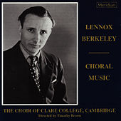 Berkeley: Choral Music by Choir of Clare College, Cambridge