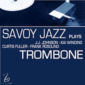 Savoy Jazz Plays Trombone by Various Artists