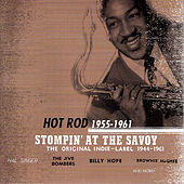Stompin' at the Savoy: Hot Rod, 1955 - 1961 by Various Artists