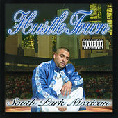 Hustle Town by South Park Mexican