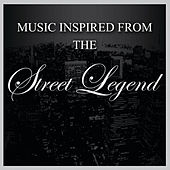 Music Inspired from The Street Legend by Various Artists