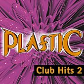 Plastic - Club Hits, Vol. Two by Various Artists
