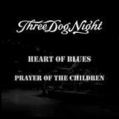 Heart Of Blues/Prayer Of The Children by Three Dog Night