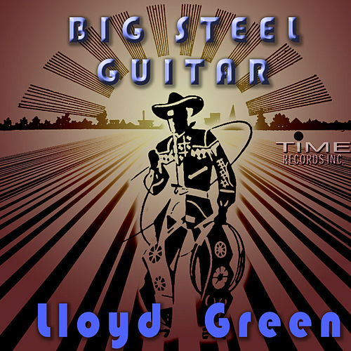 Big Steel Guitar by Lloyd Green