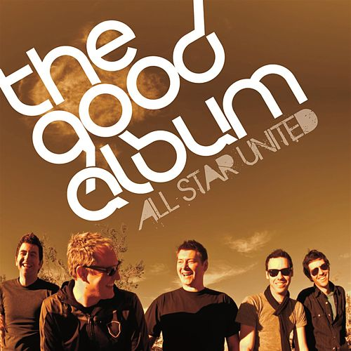 The Good Album by All-Star United