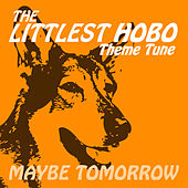 Maybe Tomorrow From The Littlest Hobo by London Music Works