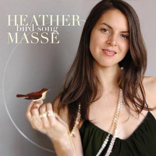 Bird Song by Heather Masse