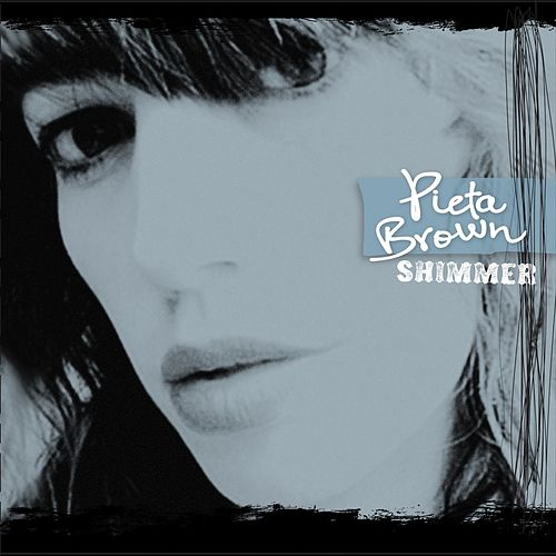 Shimmer by Pieta Brown