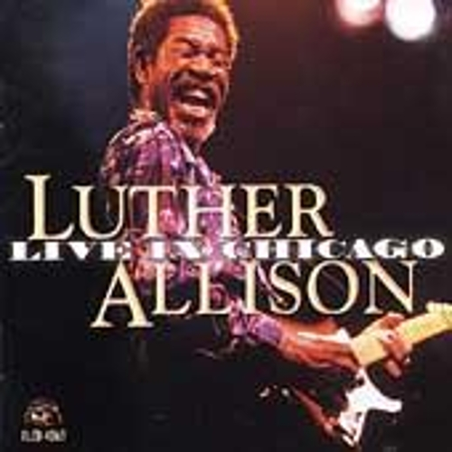 Live In Chicago by Luther Allison