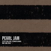 State College, Pennsylvania: May 3, 2003 by Pearl Jam