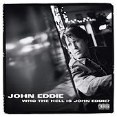 Who The Hell Is John Eddie? by John Eddie