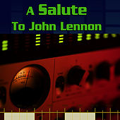 A Salute To John Lennon by Working Class Heroes