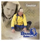 Fanatico by Bruno De Jesus