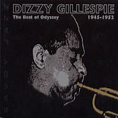 The Best Of Odyssey 1945-1952 by Dizzy Gillespie