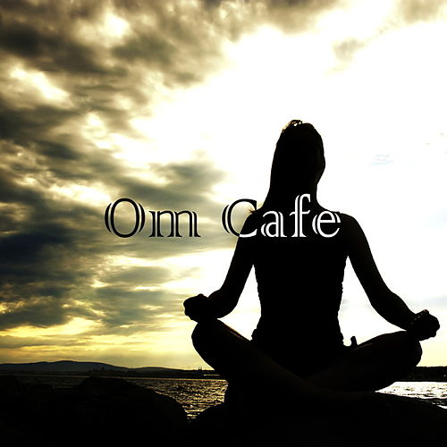 Om Cafe by Various Artists