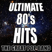 Ultimate 80's Hits by The Great Pop Band