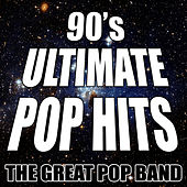 90's Ultimate Pop Hits by The Great Pop Band