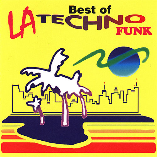 Best of LA Techno Funk by Various Artists