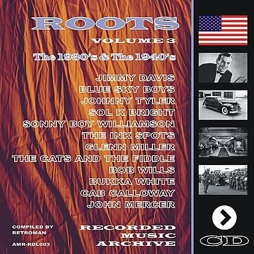 Roots, Volume 3 the 1930's & 1940's by Various Artists