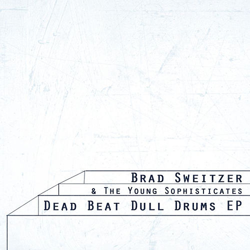 Dead Beat Dull Drums by Brad Sweitzer