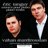 Eric Tanguy: Oeuvres pour piano- Piano Works by Vahan Mardirossian
