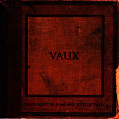 There Must Be Some Way To Stop Them by Vaux