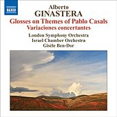 Ginastera, A.: Glosses Sobre Temes De Pau Casals / Variaciones Concertantes by Gisele Ben-Dor