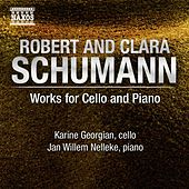 Schumann, R. / Schumann, C.: Works for Cello and Piano by Karine Georgian