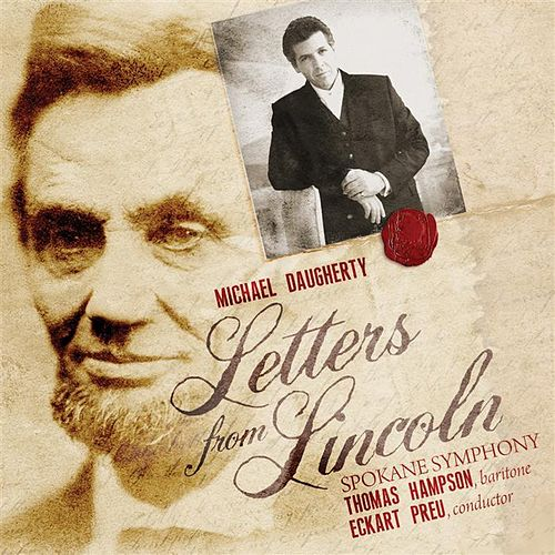 Daugherty:  Letters From Lincoln by Sopkane Symphony Orchestra Thomas Hampson