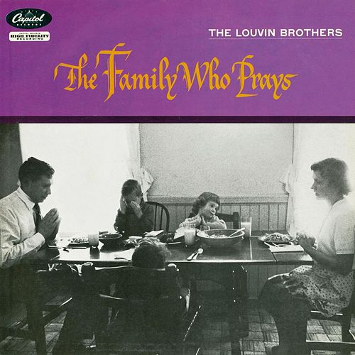The Family Who Prays by The Louvin Brothers