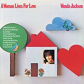 A Woman Lives For Love by Wanda Jackson