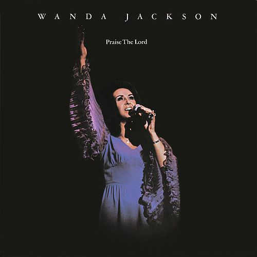 Praise The Lord by Wanda Jackson