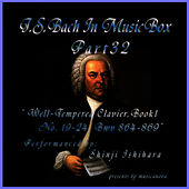 Bach In Musical Box 32 / The Well-Tempered Clavier Book I, 19-24 BWV  864-869 by Shinji Ishihara