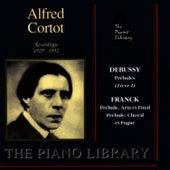 Debussy: Préludes - Franck: Prélude, Aria et Final, Choral et Fugue, et al. by Alfred Cortot
