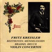 Fritz Kreisler Plays Beethoven, Mendelssohn, Brahms, Bruch by Fritz Kreisler