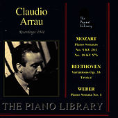 Mozart: Piano Sonatas - Beethoven: Variations Op. 35 - Weber: Piano Sonata by Claudio Arrau