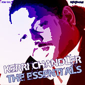 The Essentials by Kerri Chandler